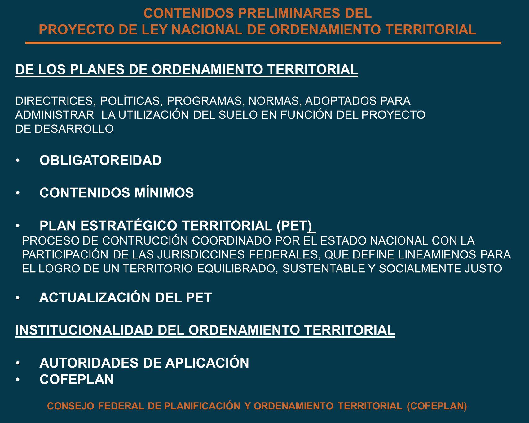DE LOS PLANES DE ORDENAMIENTO TERRITORIAL DIRECTRICES, POLÍTICAS, PROGRAMAS, NORMAS, ADOPTADOS PARA ADMINISTRAR LA UTILIZACIÓN DEL SUELO EN FUNCIÓN DE