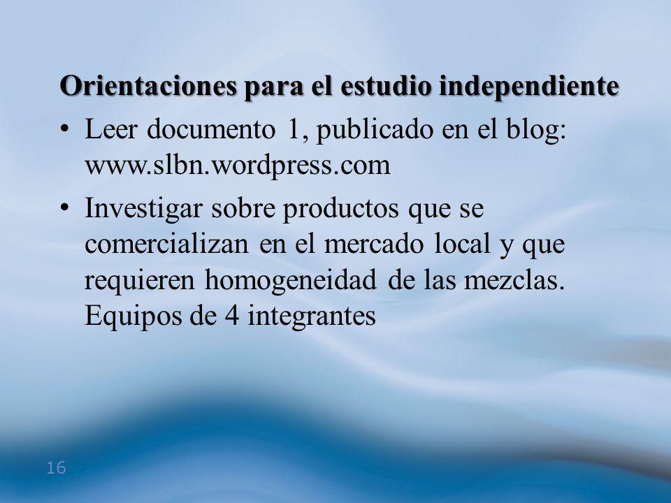 16 Orientaciones para el estudio independiente Leer documento 1, publicado en el blog: www.slbn.wordpress.com Investigar sobre productos que se comerc