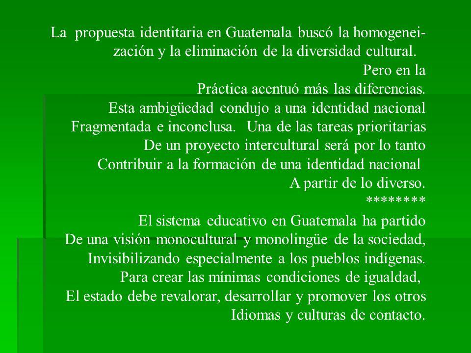 Propuestas Para que la educación intercultural en Guatemala pueda contribuir a la construcción de un estado democrático (incluyente, respetuso de la d