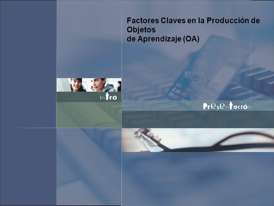 Factores Claves en la Producción de Objetos de Aprendizaje (OA)