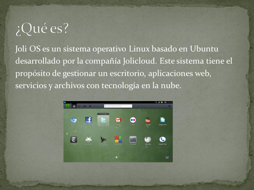 Joli OS es un sistema operativo Linux basado en Ubuntu desarrollado por la compañía Jolicloud. Este sistema tiene el propósito de gestionar un escrito