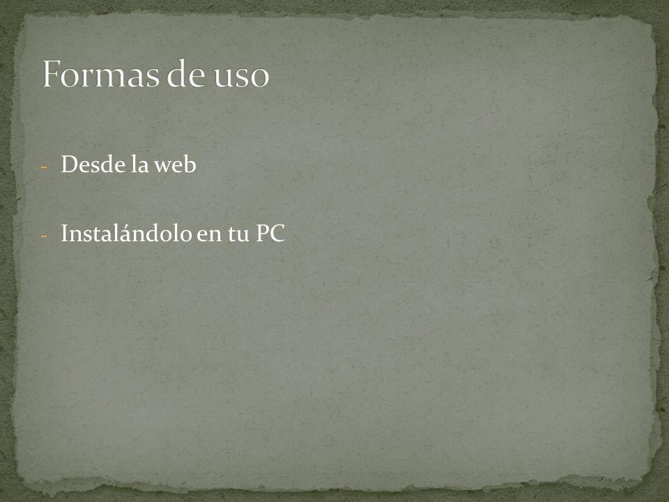 - Desde la web - Instalándolo en tu PC