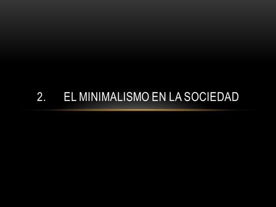 2. EL MINIMALISMO EN LA SOCIEDAD