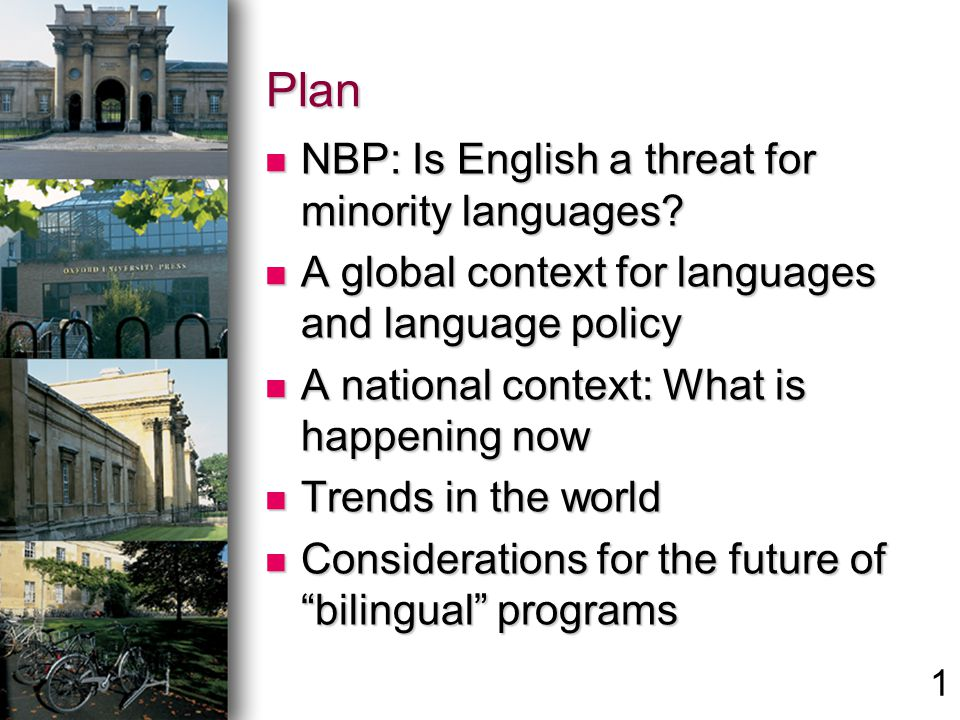 1 Plan NBP: Is English a threat for minority languages? NBP: Is English a threat for minority languages? A global context for languages and language p