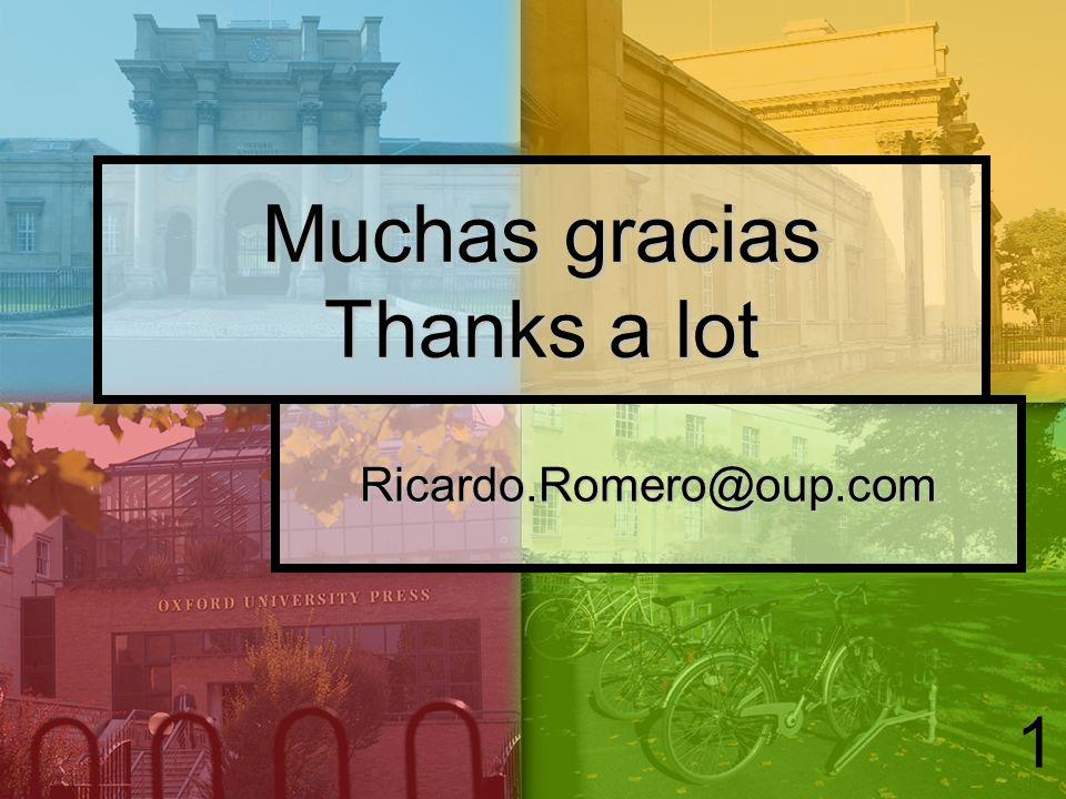 Ricardo.Romero@oup.com Muchas gracias Thanks a lot 1