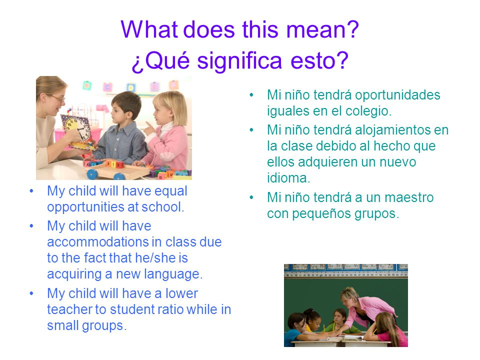 What does this mean.¿Qué significa esto. My child will have equal opportunities at school.