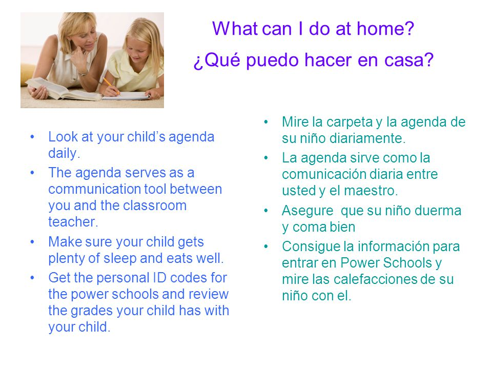 What can I do at home.¿Qué puedo hacer en casa. Look at your childs agenda daily.