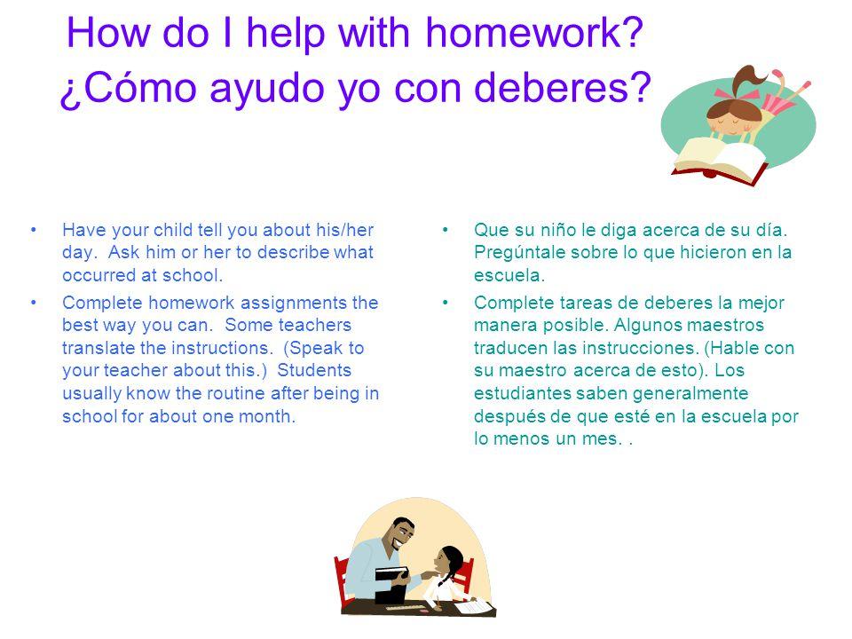 How do I help with homework.¿Cómo ayudo yo con deberes.
