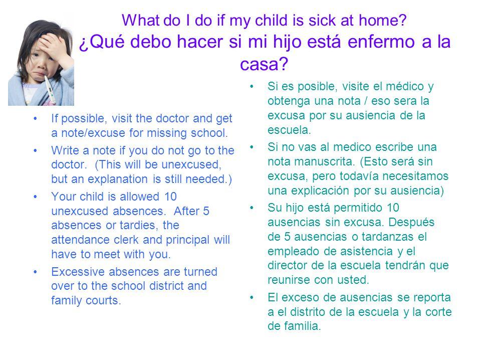 What do I do if my child is sick at home.¿Qué debo hacer si mi hijo está enfermo a la casa.