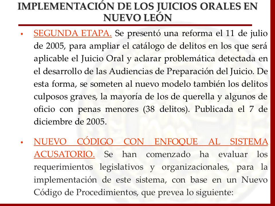 SEGUNDA ETAPA. Se presentó una reforma el 11 de julio de 2005, para ampliar el catálogo de delitos en los que será aplicable el Juicio Oral y aclarar