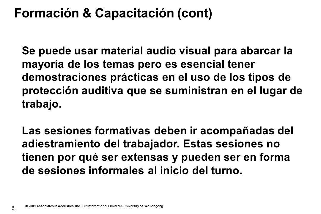 5. © 2009 Associates in Acoustics, Inc, BP International Limited & University of Wollongong Formación & Capacitación (cont) Se puede usar material aud