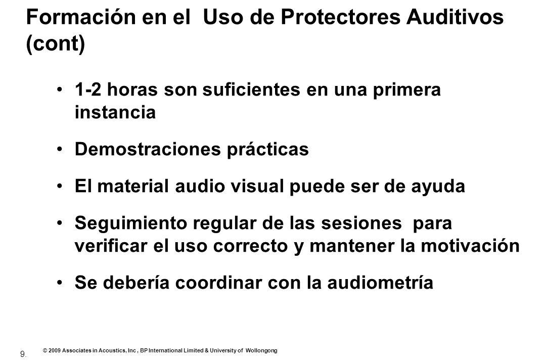 9. © 2009 Associates in Acoustics, Inc, BP International Limited & University of Wollongong Formación en el Uso de Protectores Auditivos (cont) 1-2 ho
