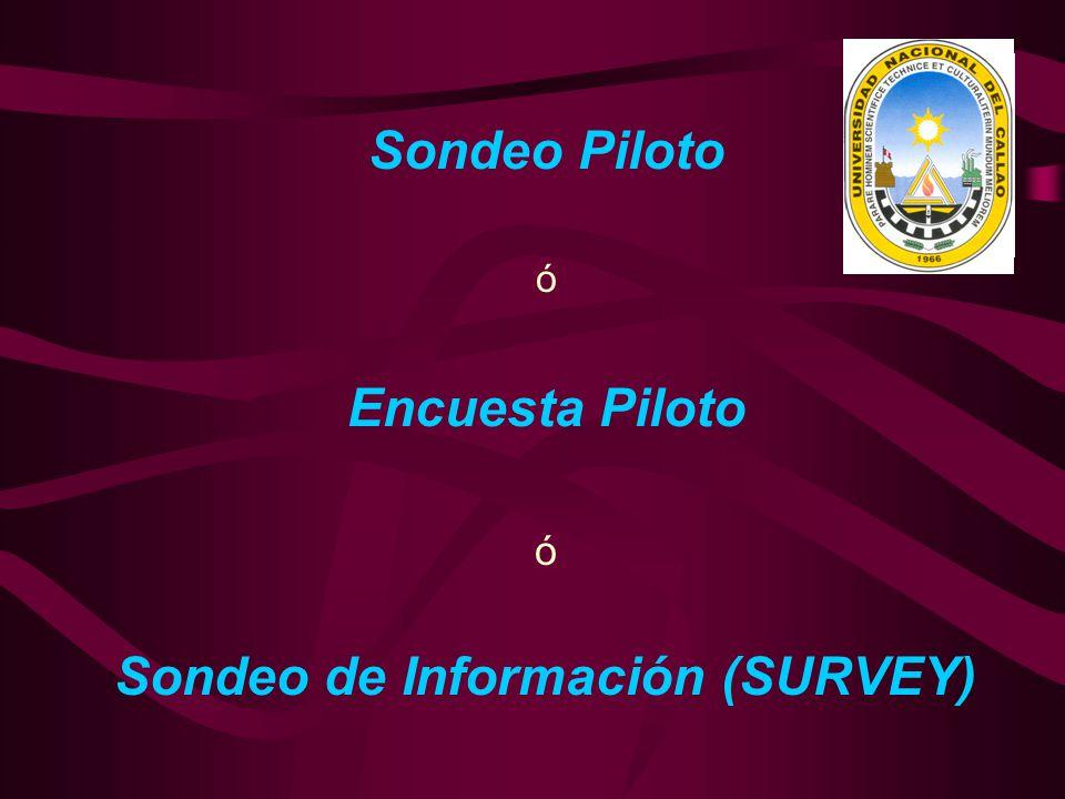 Sondeo Piloto ó Encuesta Piloto ó Sondeo de Información (SURVEY)