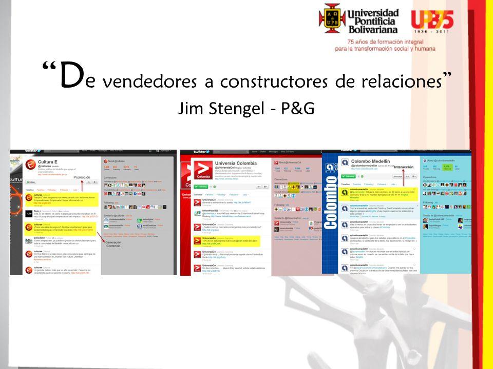 D e vendedores a constructores de relaciones Jim Stengel - P&G