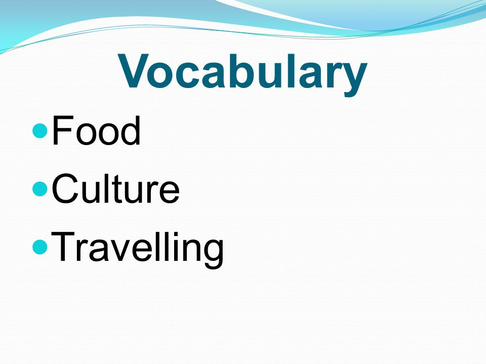 Vocabulary Food Culture Travelling