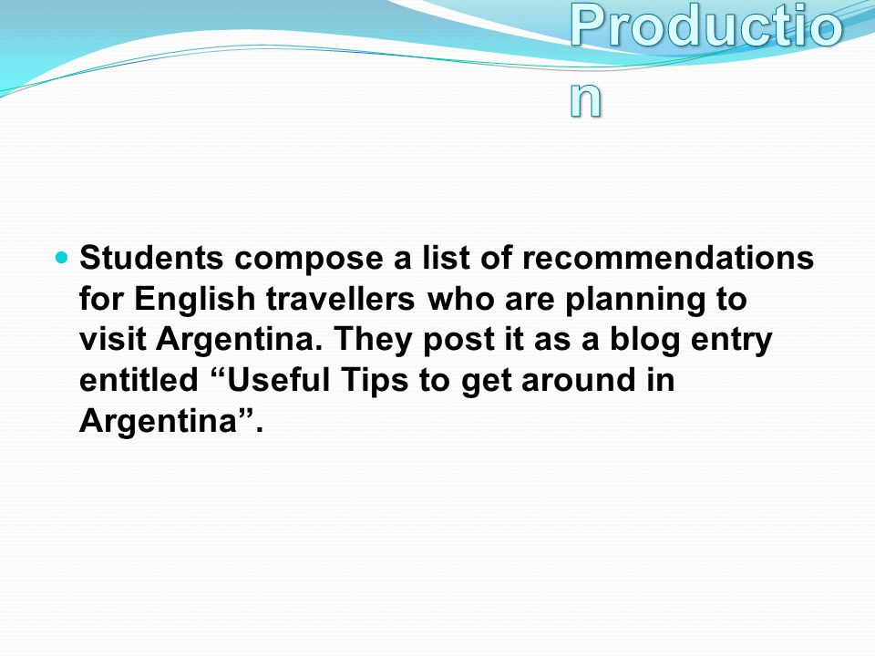 Students compose a list of recommendations for English travellers who are planning to visit Argentina.