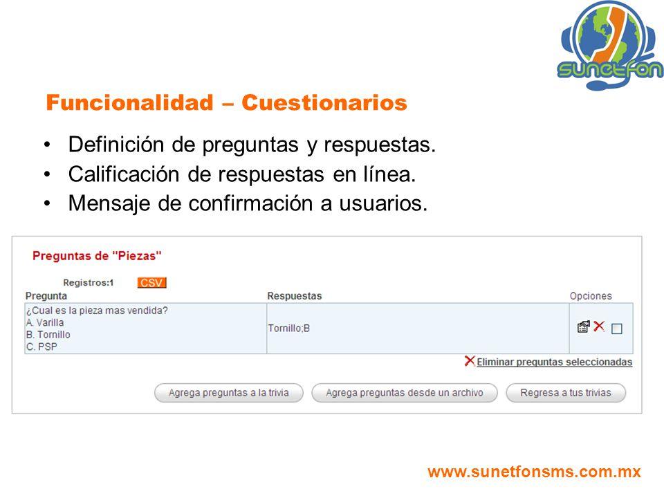 Definición de preguntas y respuestas. Calificación de respuestas en línea. Mensaje de confirmación a usuarios. Funcionalidad – Cuestionarios www.sunet