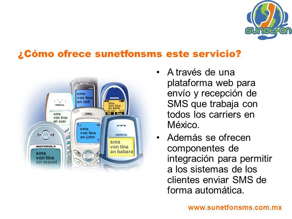 A través de una plataforma web para envío y recepción de SMS que trabaja con todos los carriers en México. Además se ofrecen componentes de integració