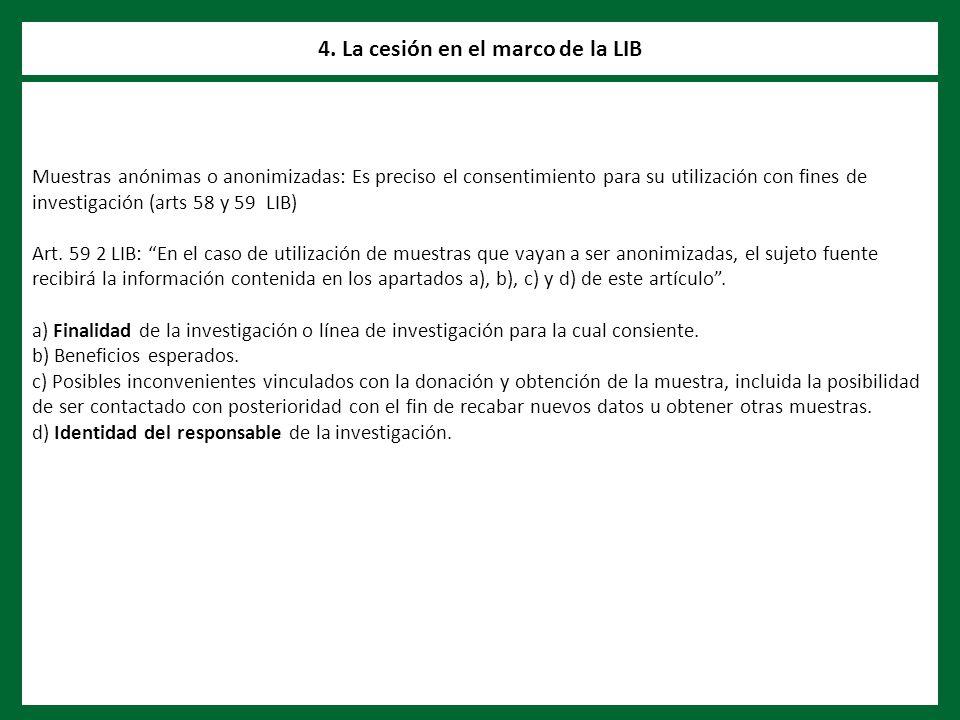 Muestras anónimas o anonimizadas: Es preciso el consentimiento para su utilización con fines de investigación (arts 58 y 59 LIB) Art.