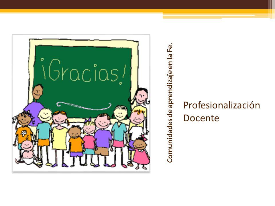 Comunidades de aprendizaje en la Fe. Profesionalización Docente