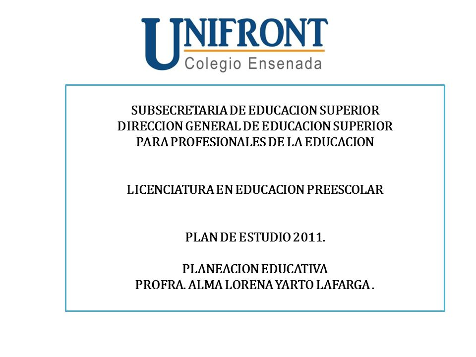 SUBSECRETARIA DE EDUCACION SUPERIOR DIRECCION GENERAL DE EDUCACION SUPERIOR PARA PROFESIONALES DE LA EDUCACION LICENCIATURA EN EDUCACION PREESCOLAR PLAN DE ESTUDIO 2011.