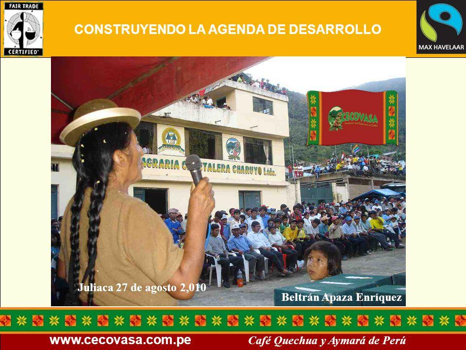 www.cecovasa.com.pe Café Quechua y Aymará de Perú Beltrán Apaza Enríquez Juliaca 27 de agosto 2,010 CONSTRUYENDO LA AGENDA DE DESARROLLO