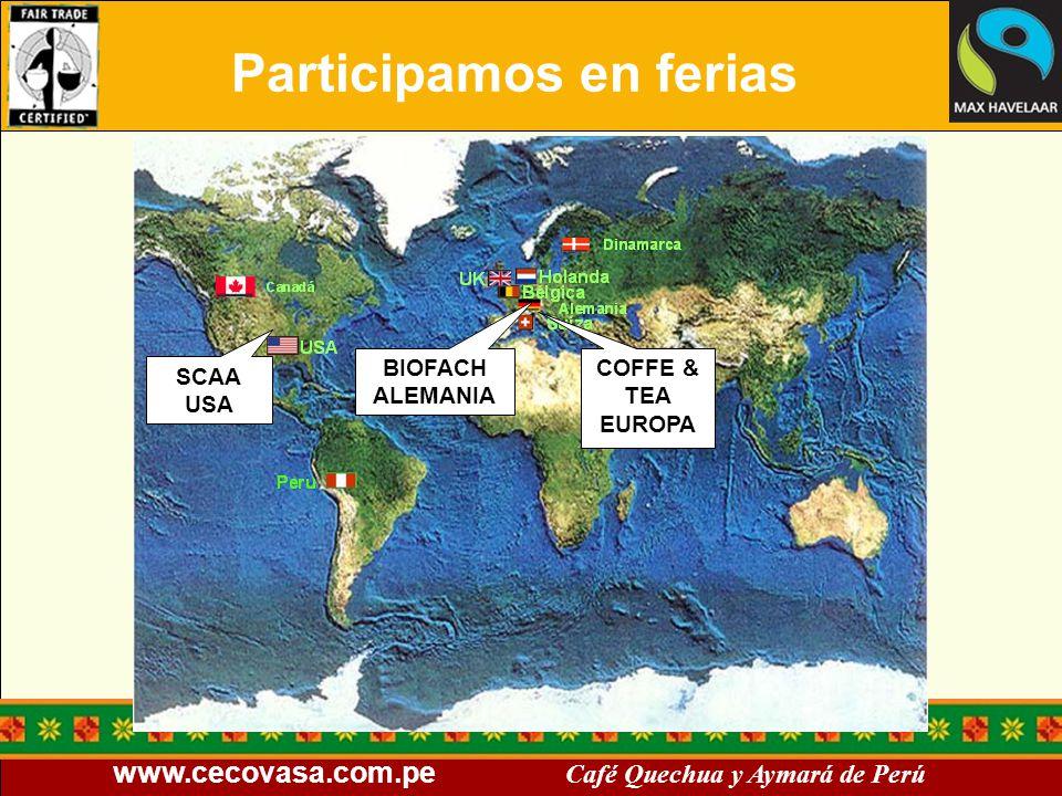 www.cecovasa.com.pe Café Quechua y Aymará de Perú Participamos en ferias SCAA USA BIOFACH ALEMANIA COFFE & TEA EUROPA