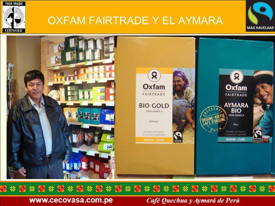 www.cecovasa.com.pe Café Quechua y Aymará de Perú OXFAM FAIRTRADE Y EL AYMARA
