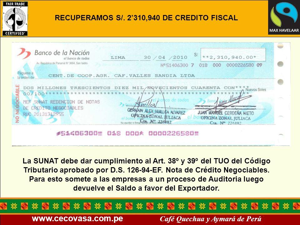 www.cecovasa.com.pe Café Quechua y Aymará de Perú La SUNAT debe dar cumplimiento al Art. 38º y 39º del TUO del Código Tributario aprobado por D.S. 126