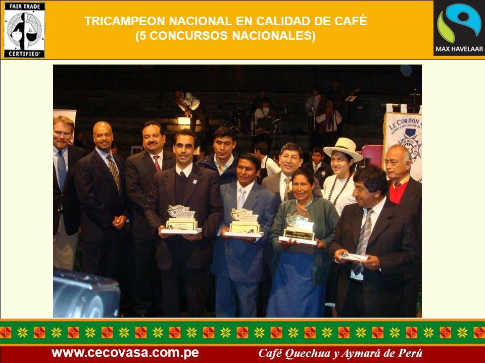 www.cecovasa.com.pe Café Quechua y Aymará de Perú TRICAMPEON NACIONAL EN CALIDAD DE CAFÉ (5 CONCURSOS NACIONALES)