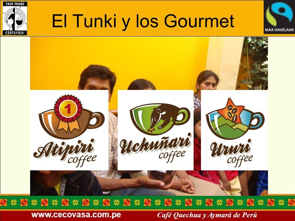 www.cecovasa.com.pe Café Quechua y Aymará de Perú El Tunki y los Gourmet