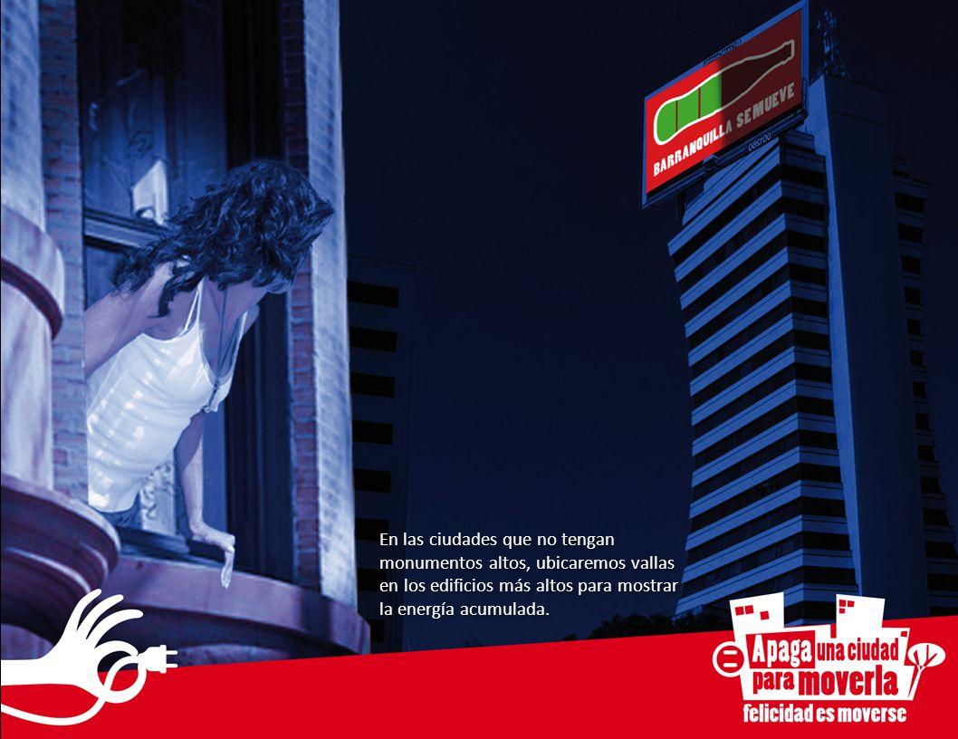 En las ciudades que no tengan monumentos altos, ubicaremos vallas en los edificios más altos para mostrar la energía acumulada.