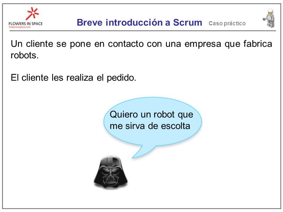 Caso práctico Un cliente se pone en contacto con una empresa que fabrica robots.