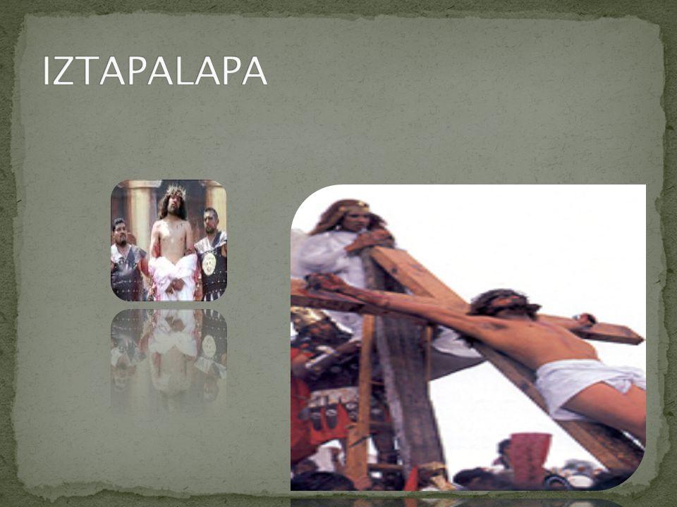 150 años de la Pasión de Iztapalapa (Distrito Federal)años Desde hace más de quince décadas, en Iztapalapa tiene lugar una ceremonia, fiesta y representación de Ia Pasión, que no responde ni a una narración sacra, ni a un teatro tradicional: es una expresión de múltiples aportaciones que se funde en una particular sincretización