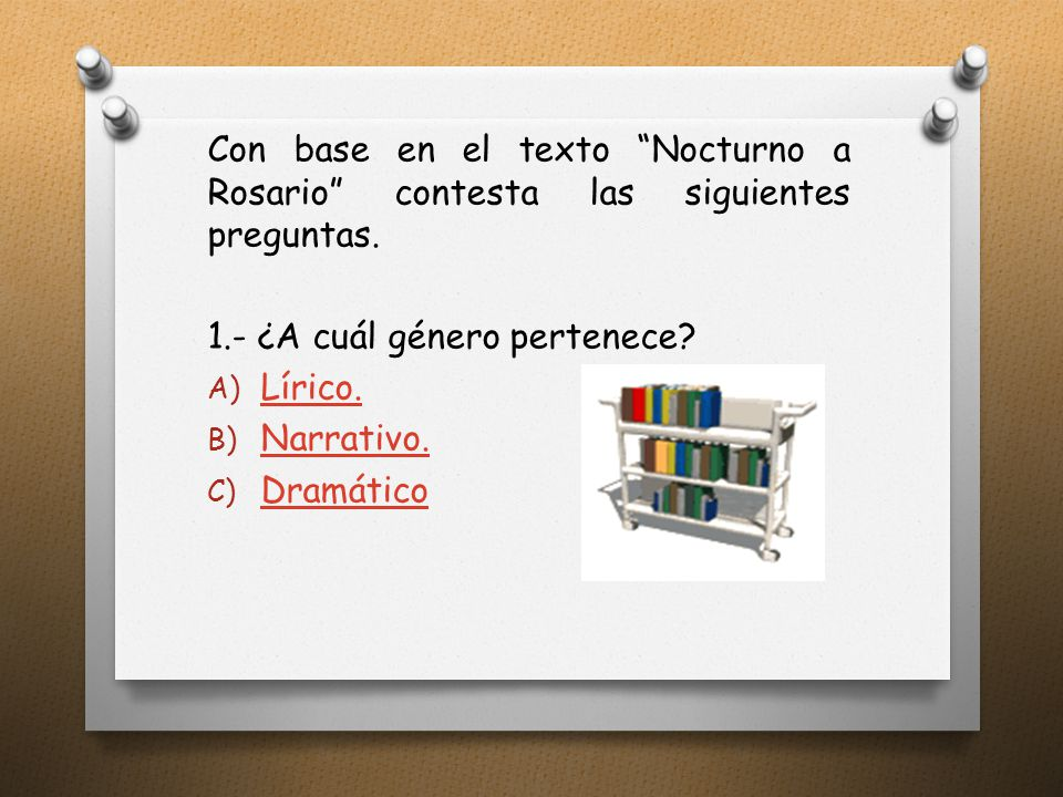 Con base en el texto Nocturno a Rosario contesta las siguientes preguntas.
