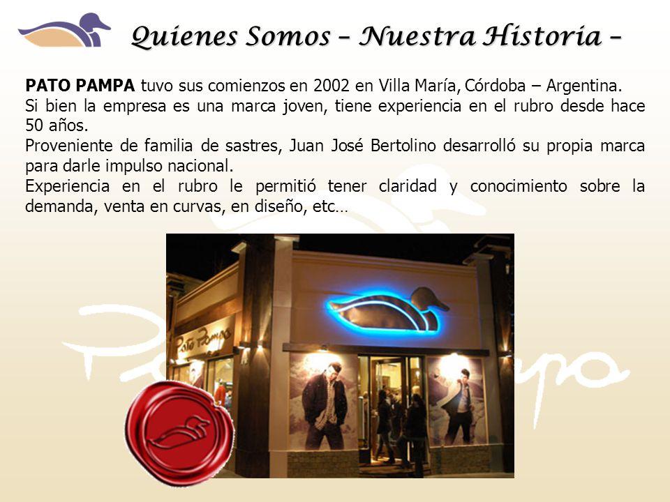 Quienes Somos – Nuestra Historia – PATO PAMPA tuvo sus comienzos en 2002 en Villa María, Córdoba – Argentina. Si bien la empresa es una marca joven, t