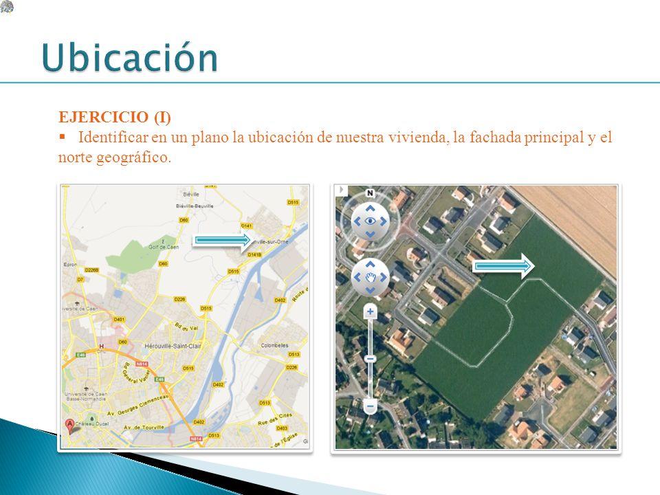 EJERCICIO (I) Identificar en un plano la ubicación de nuestra vivienda, la fachada principal y el norte geográfico.