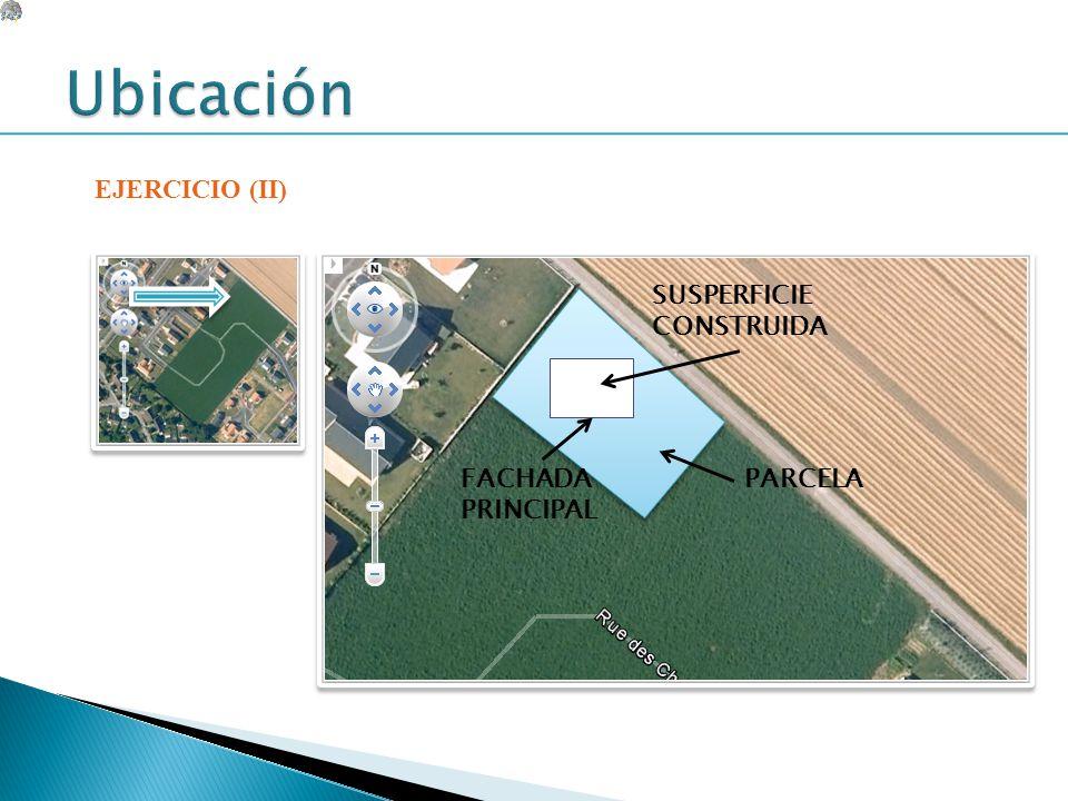 EJERCICIO (II) SUSPERFICIE CONSTRUIDA PARCELAFACHADA PRINCIPAL