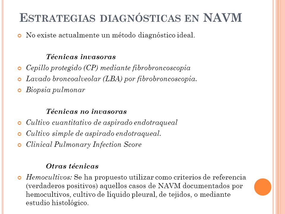 E STRATEGIAS DIAGNÓSTICAS EN NAVM No existe actualmente un método diagnóstico ideal.