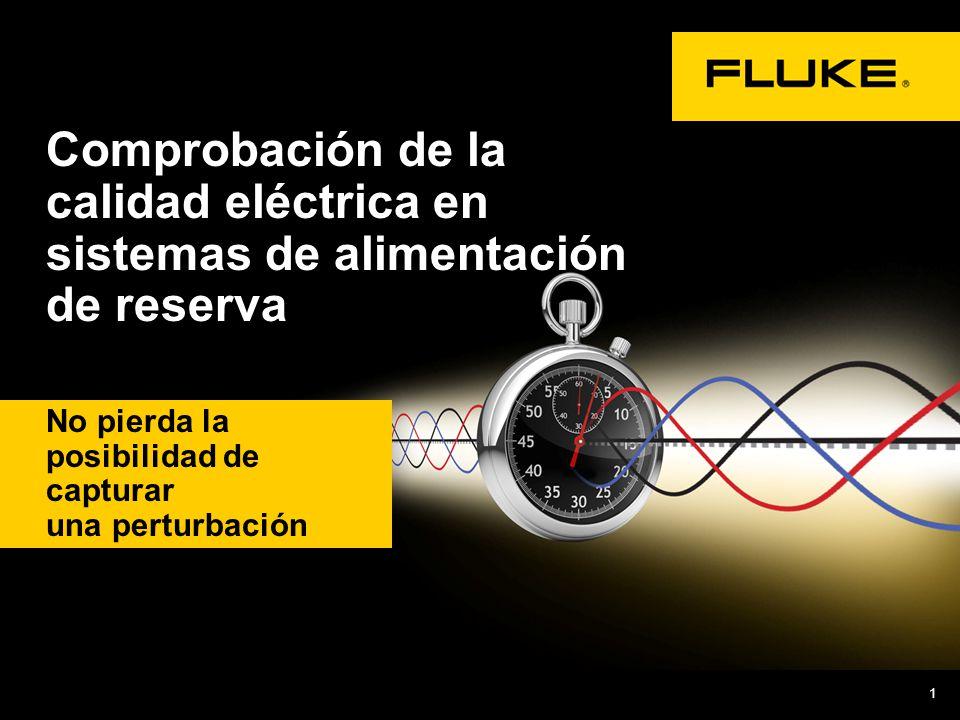 1 No pierda la posibilidad de capturar una perturbación Comprobación de la calidad eléctrica en sistemas de alimentación de reserva