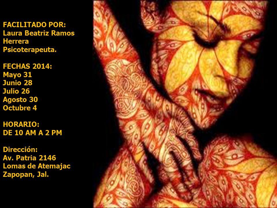 FACILITADO POR: Laura Beatriz Ramos Herrera Psicoterapeuta.