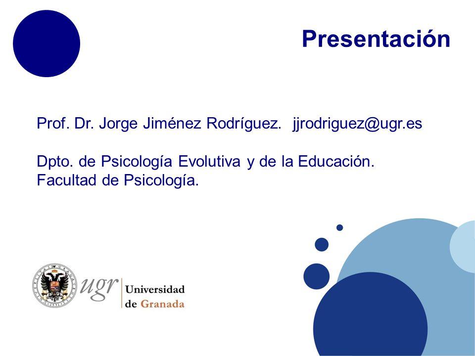 Prof.Dr. Jorge Jiménez Rodríguez. jjrodriguez@ugr.es Dpto.