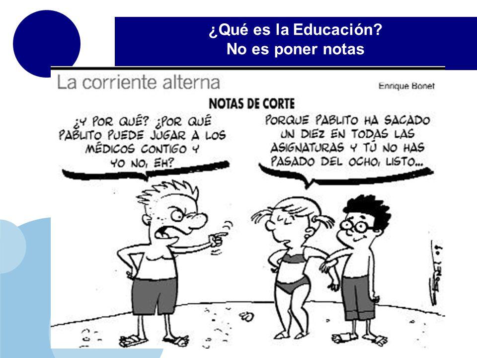 www.company.com ¿Qué es la Educación? No es poner notas