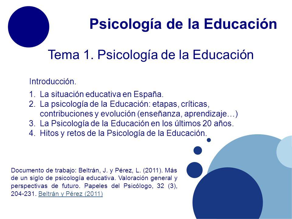 Psicología de la Educación Tema 1.Psicología de la Educación 1.La situación educativa en España.