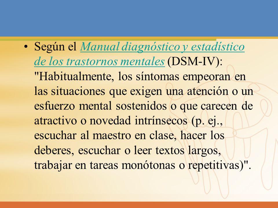 Según el Manual diagnóstico y estadístico de los trastornos mentales (DSM-IV):