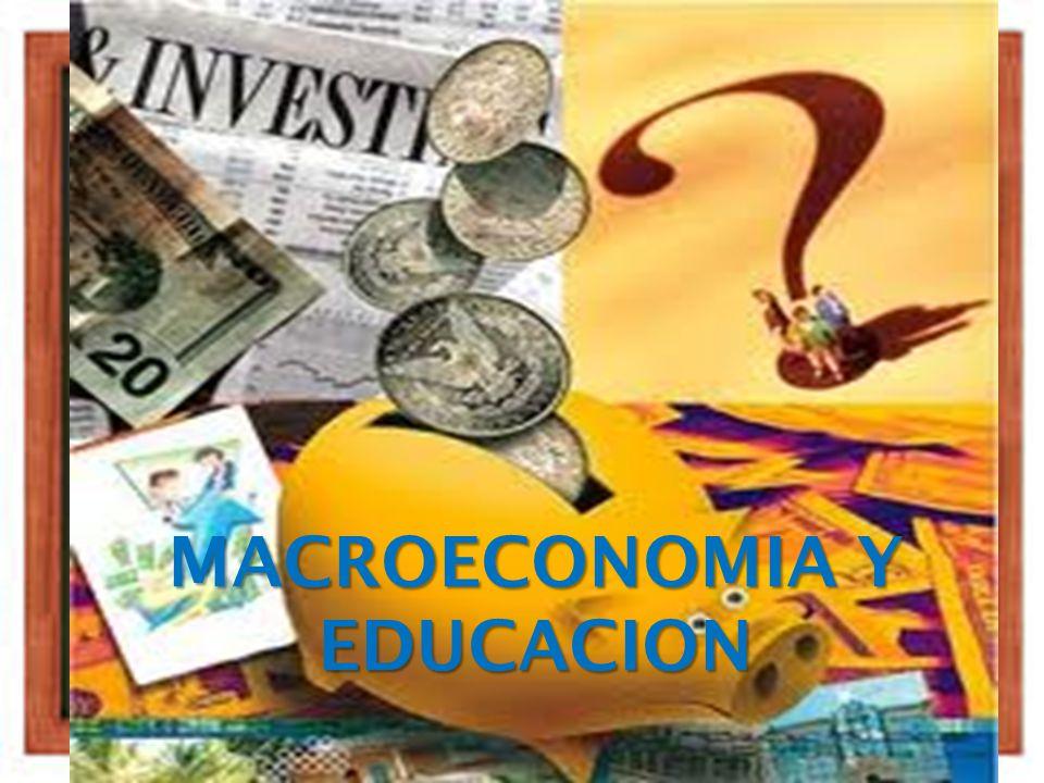 MACROECONOMIA Y EDUCACION