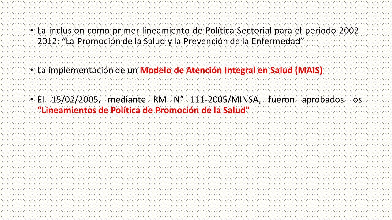La inclusión como primer lineamiento de Política Sectorial para el periodo 2002- 2012: La Promoción de la Salud y la Prevención de la Enfermedad La im