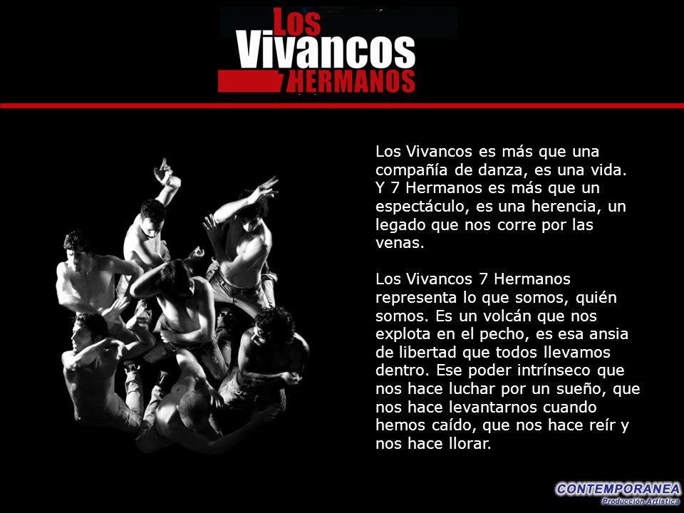 Los Vivancos es más que una compañía de danza, es una vida. Y 7 Hermanos es más que un espectáculo, es una herencia, un legado que nos corre por las v