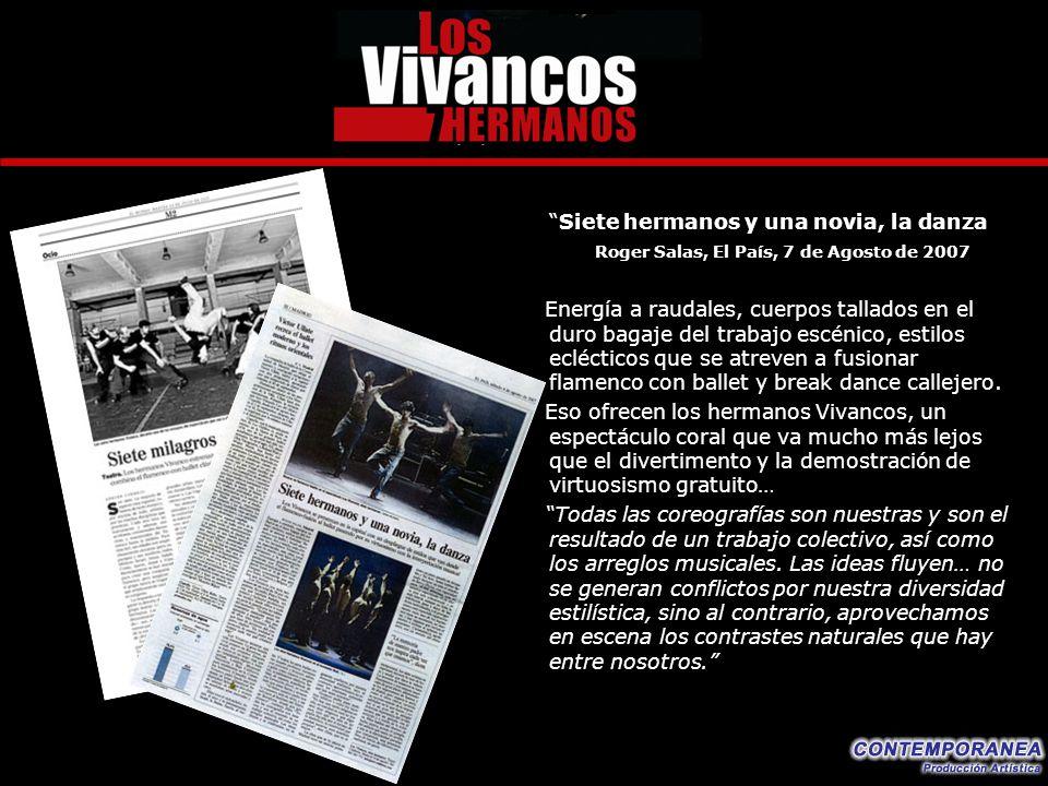 Siete hermanos y una novia, la danza Roger Salas, El País, 7 de Agosto de 2007 Energía a raudales, cuerpos tallados en el duro bagaje del trabajo escé