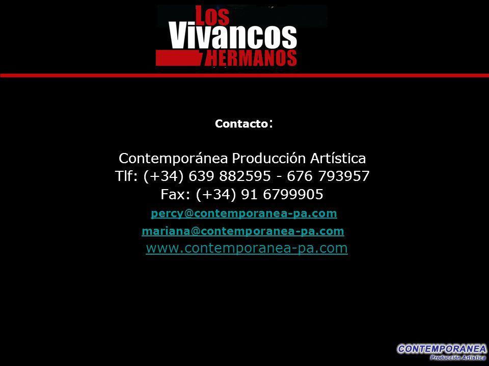 Contacto : Contemporánea Producción Artística Tlf: (+34) 639 882595 - 676 793957 Fax: (+34) 91 6799905 percy@contemporanea-pa.com mariana@contemporane